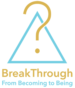 ::: BreakThrough ::: Perhaps one of life's greatest lessons is to unlearn. Logo